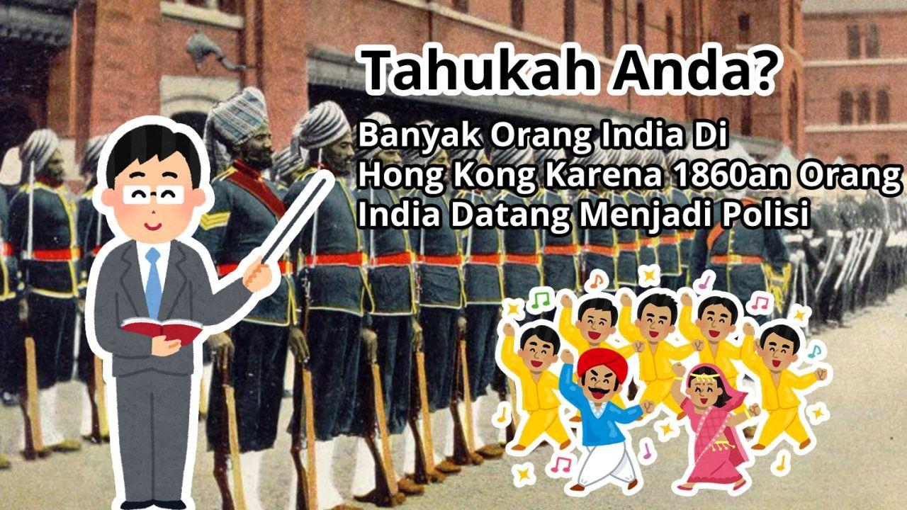 Tahukah Anda? Banyak Orang India Di Hong Kong Karena Tahun 1860an Orang India Datang Menjadi Polisi